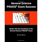 General Science PRAXIS Exam Success: Master the Key Vocabulary of the General Science PRAXIS Exam