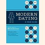 Modern Dating: A Field Guide | Chiara Atik