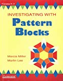 Investigating with Pattern Blocks, Marcia Miller and Martin Lee, 0938587781