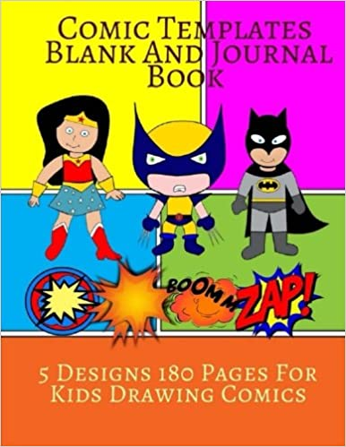 Blank Comic Book Comic Templates For Kids: For Kids Drawing Comics 20 Designs 160 Pages 8.5x11 Inches (Volume <a href=