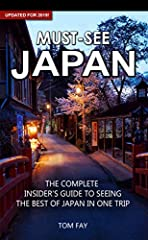* UPDATED FOR 2018 - NOW WITH OVER 30% MORE CONTENT *  Must-See Japan is your up-to-date and concise guide for discovering the best sights, the most delicious foods and the essential must-do activities in this fascinating and complex country....