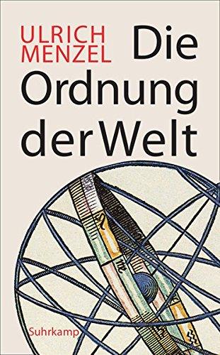 Die Ordnung der Welt Gebundenes Buch – 9. Mai 2015 Ulrich Menzel Suhrkamp Verlag 351842372X Globalisierung