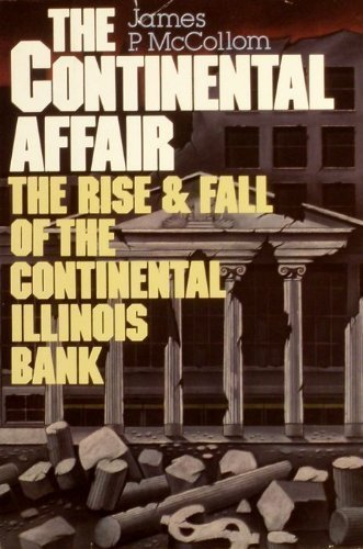 The Continental affair: The rise and fall of the Continental Illinois - Penn Square