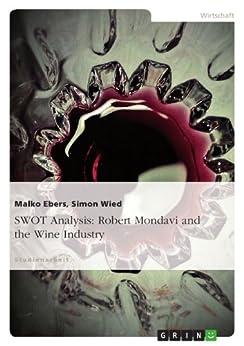 Robert mondavi and the wine industry essay