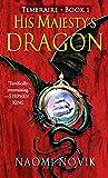 His Majesty's Dragon (Temeraire, Book 1)