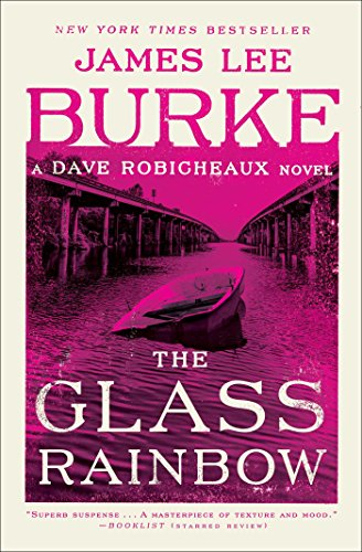 Book cover from The Glass Rainbow: A Dave Robicheaux Novel by James Lee Burke
