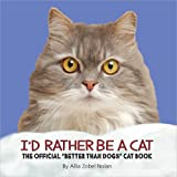 I'd Rather Be a Cat, Allia Zobel-Nolan, 0736939342