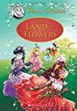 The Land of Flowers (Thea Stilton: Special Edition #6): A Geronimo Stilton Adventure