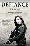 DEFIANCE: Against All Odds  :  A Post-Apocalyptic EMP Tale of Survival  Book Three (The PULSE EFFEX Series 3)