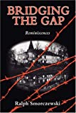 Bridging the Gap, Ralph Smorczewski, 1906221332