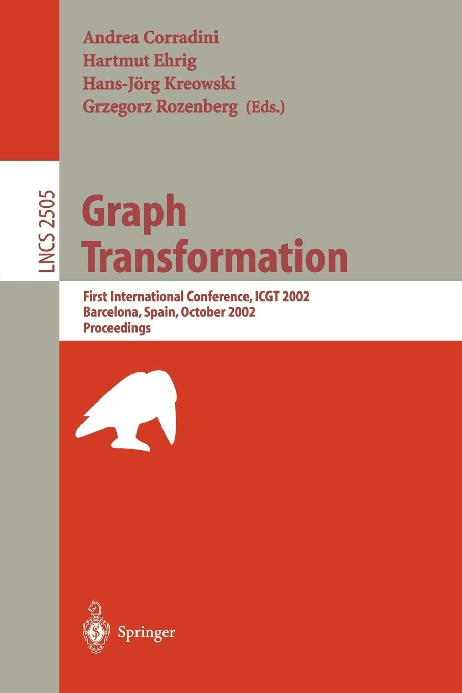 Graph Transformation  First International Conference ICGT 2002 Barcelona Spain October 7 12 2002 Proceedings  Lecture Notes In Computer Science  2505  Band 2505