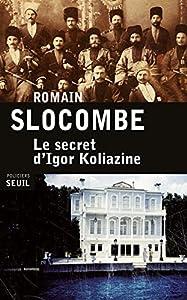 vignette de 'Le secret d'Igor Koliazine (Slocombe, romain)'