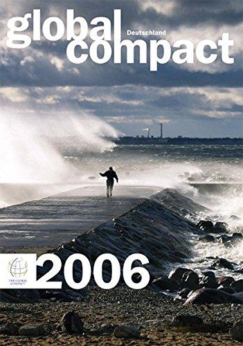 Global Compact Deutschland 2006: Jahrbuch der deutschen UNGC Initiative