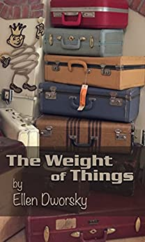 The Weight of Things by [Dworsky, Ellen]