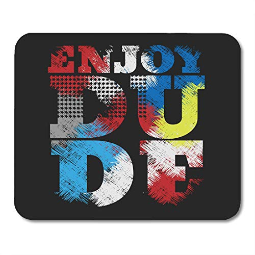 Semtomn Mouse Pad Print-Shirt in The Form of Message Enjoy Dude Graphics Mousepad 9.8