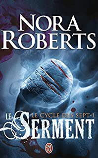 Le cycle des sept 01 : Le serment, Roberts, Nora