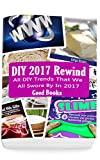 DIY 2017 Rewind: All DIY Trends That We All Swore By In 2017: (DIY Household Hacks, DIY Cleaning and Organizing, Homesteading)