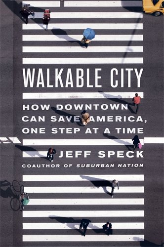 Walkable City: How Downtown Can Save
