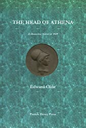 The Head of Athena: A Detective Novel of 1929 (The Cyrus Skeen Mystery Series)
