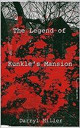 The Legend of Kunkle's Mansion