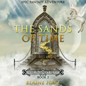 Epic Fantasy Adventure: The Sands of Time: Holy Paladin's Quest: Book 2 | Blaine Hart
