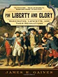For Liberty and Glory, James R. Gaines, 0393333515
