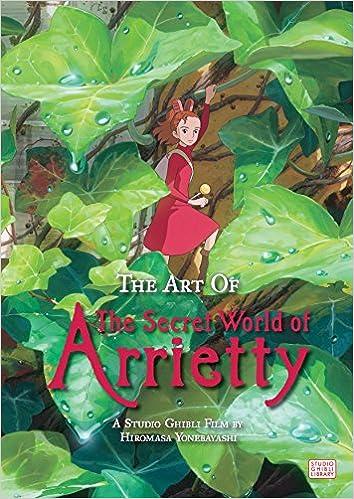 The Art Of Secret World Of Arrietty por Hiromasa Yonebayashi epub