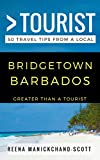 Greater Than a Tourist – Bridgetown Barbados: 50 Travel Tips from a Local