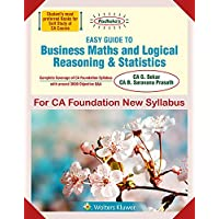 Padhuka's Easy Guide to Business Maths And Logical Reasoning & Statistics: CA Foundation New Syllabus - for May 2019 Exams and onwards