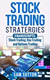 img - for Stock Trading Strategies: 3 Manuscripts: Stock Trading, Day Trading and Options Trading for Beginners book / textbook / text book