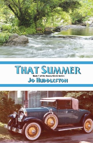 That Summer (Caney Creek Series Book 1) by [Huddleston, Jo]