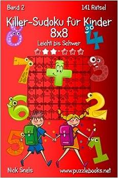 Killer-Sudoku für Kinder 8x8 - Leicht bis Schwer - Band 2 - 141 Rätsel: Volume 2