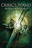 Osric's Wand: The High-Wizard's Hunt: Book Two
