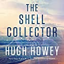 The Shell Collector Audiobook by Hugh Howey Narrated by Samara Naeymi