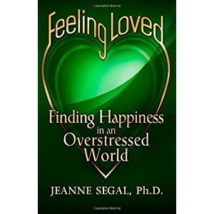 Learn more about the book, Feeling Loved: Finding Happiness in an Overstressed World