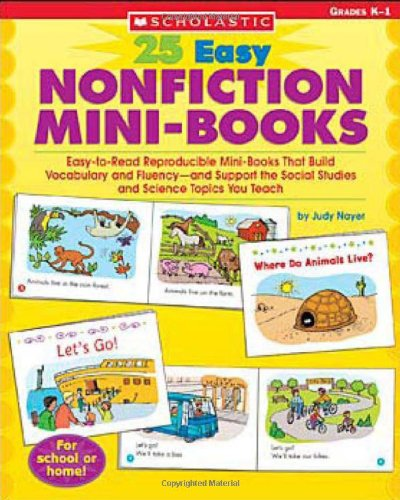 25 Easy Nonfiction Mini-Books: Easy-to-Read Reproducible Mini-Books That Build Vocabulary and Fluency—and Support the Social Studies and Science Topics You Teach