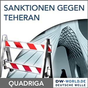 Sanktionen gegen Teheran - nur Spiegelfechterei? Hörbuch