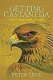 img - for Getting Castaneda: Understanding Carlos Castaneda book / textbook / text book