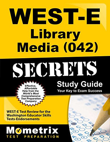 WEST-E Library Media (042) Secrets Study Guide: WEST-E Test Review for the Washington Educator Skills Tests-Endorsements