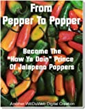 Peppers To Poppers - Zesty Jalapeno Popper Snacks Made Easy