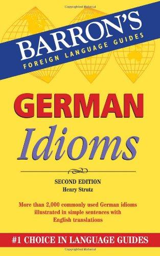 German Idioms (Barron's Idioms Series)