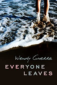 Everyone Leaves by [Guerra, Wendy]