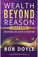Wealth Beyond Reason: Mastering The Law Of Attraction Paperback