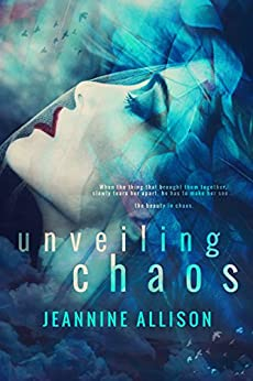 Unveiling Chaos (Unveiling Series, Book 2) by [Allison, Jeannine]