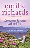 Somewhere Between Luck and Trust (Goddesses Anonymous Book 2)