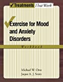 Exercise for Mood and Anxiety Disorders: Workbook (Treatments That Work)