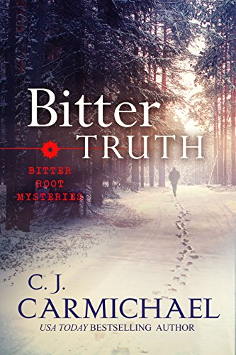 Bitter Truth (Bitter Root Mysteries Book 2) by [Carmichael , C. J.]