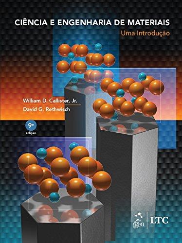 Ciência e Engenharia de Materiais. Uma Introdução
