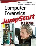 Computer Forensics JumpStart, Michael G. Solomon and K. Rudolph, 0470931663
