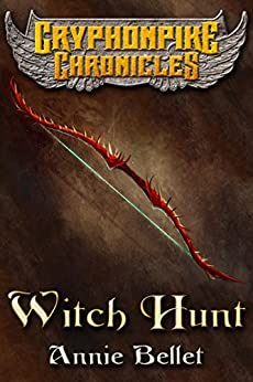 Witch Hunt (The Gryphonpike Chronicles Book 1) by [Bellet, Annie]